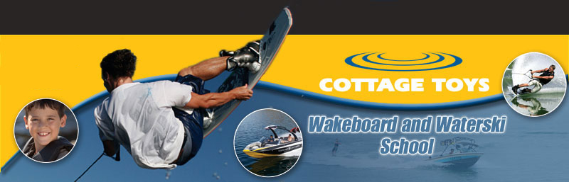 Improve your wakeboarding, waterskiing, wakeskating, kneeboarding, barefooting or tubing skills and confidence behind the boat at Cottage Toys Wakeboard and Waterski School on beautiful Stoney Lake